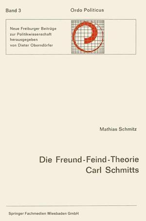 Die Freund-Feind-Theorie Carl Schmitts af Mathias Schmitz