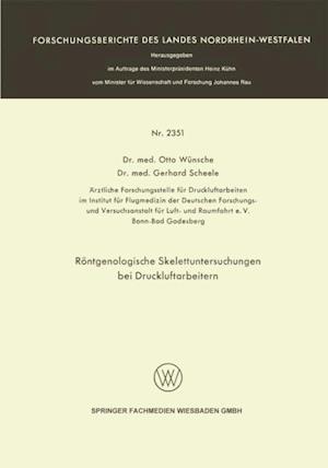Rontgenologische Skelettuntersuchungen bei Druckluftarbeitern af Otto Wunsche, Gerhard Scheele