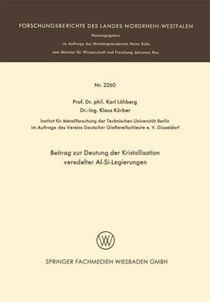 Beitrag zur Deutung der Kristallisation veredelter Al-Si-Legierungen af Karl Lohberg