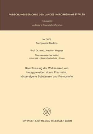 Beeinflussung der Wirksamkeit von Herzglykosiden durch Pharmaka, korpereigene Substanzen und Fremdstoffe af Joachim Wagner