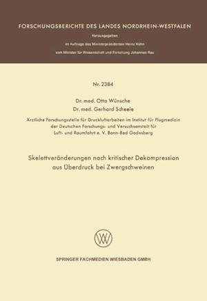 Skelettveranderungen nach kritischer Dekompression aus Uberdruck bei Zwergschweinen af Otto Wunsche