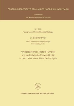 Aminosaure-Pool, Protein-Turnover und proteolytische Enzymaktivitat in dem Lebermoos Riella helicophylla af Burckhard Viell
