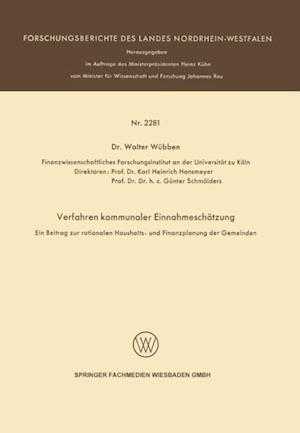 Verfahren kommunaler Einnahmeschatzung - Ein Beitrag zur rationalen Haushalts- und Finanzplanung der Gemeinden - af Walter Wubben