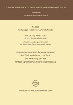 Untersuchungen uber die Auswirkungen der Eindringtiefe und die Wahl der Strahlung bei der rontgenographischen Spannungsmessung af Hans Krause, Hans-Helmut Juhe