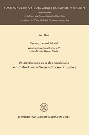 Untersuchungen uber das maschinelle Waschetrocknen im Warmlufttrockner (Tumbler) af Herbert Schmidt