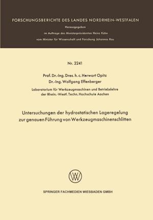 Untersuchungen der hydrostatischen Lageregelung zur genauen Fuhrung von Werkzeugmaschinenschlitten af Herwart Opitz