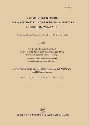 Zur Wirkungsweise Der Steroiden Hormone Auf Wachstum Und Differenzierung af Susane Mertens-Neuling, Klaus-Josef Nobis, Hermann Wurmbach