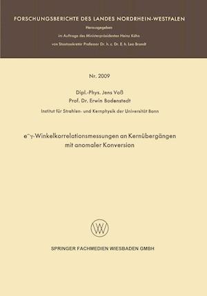 E -Winkelkorrelationsmessungen an Kernubergangen Mit Anomaler Konversion af Erwin Bodenstedt, Jens Voss