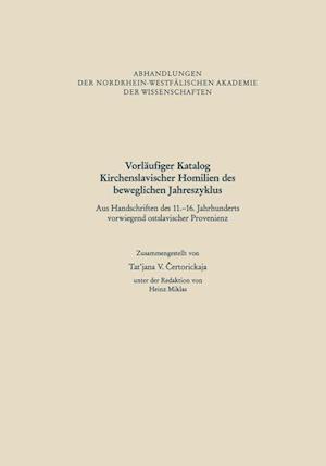 Vorlaufiger Katalog Kirchenslavischer Homilien Des Beweglichen Jahreszyklus af Tat'jana V. Ertorickaja, Tat Jana V. Ertorickaja