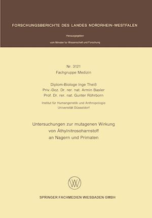 Untersuchungen Zur Mutagenen Wirkung Von Athylnitrosoharnstoff an Nagern Und Primaten af Gunter Rohrborn, Inge Theiss, Armin Basler