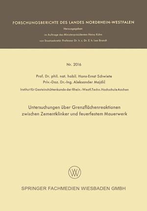 Untersuchungen Uber Grenzflachenreaktionen Zwischen Zementklinker Und Feuerfestem Mauerwerk af Hans-Ernst Schwiete, Aleksander Majdic