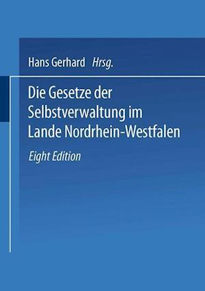 Die Gesetze Der Selbstverwaltung Im Lande Nordrhein-Westfalen af Hans Gerhard
