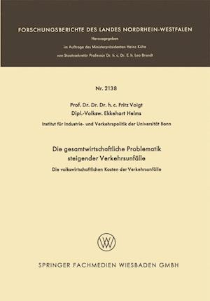 Die Gesamtwirtschaftliche Problematik Steigender Verkehrsunfalle af Ekkehart Helms, Fritz Voigt