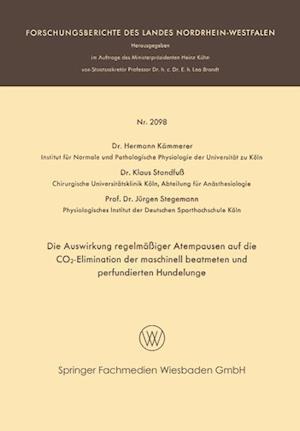 Die Auswirkung Regelmassiger Atempausen Auf Die Co2-Elimination Der Maschinell Beatmeten Und Perfundierten Hundelunge af Jurgen Stegemann, Klaus Standfuss, Hermann Kammerer