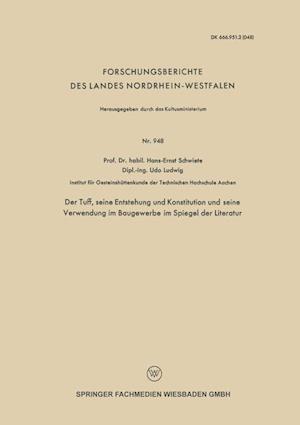 Der Tuff, Seine Entstehung Und Konstitution Und Seine Verwendung Im Baugewerbe Im Spiegel Der Literatur af Hans-Ernst Schwiete, Udo Ludwig
