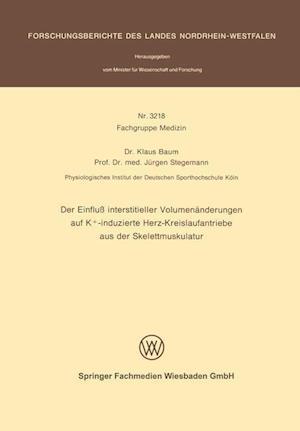 Der Einfluss Interstitieller Volumenanderungen Auf K+-Induzierte Herz-Kreislaufantriebe Aus Der Skelettmuskulatur af Klaus Baum, Jurgen Stegemann