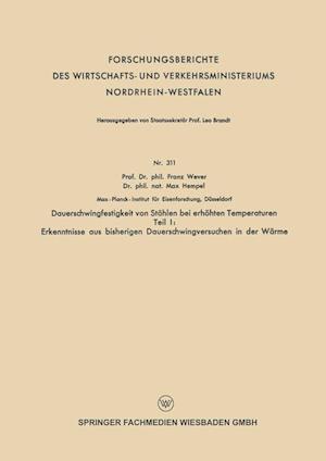 Dauerschwingfestigkeit Von Stahlen Bei Erhohten Temperaturen af Franz Wever, Max Hempel