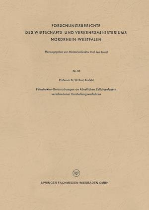 Feinstruktur-Untersuchungen an Kunstlichen Zellulosefasern Verschiedener Herstellungsverfahren af Wilhelm Kast