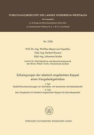 Schwingungen Der Elastisch Angelenkten Koppel Eines Viergelenkgetriebes af Walther Meyer Zur Capellen, Johannes Socha, Herbert Krumm