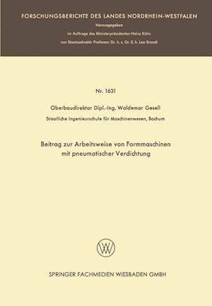 Beitrag Zur Arbeitsweise Von Formmaschinen Mit Pneumatischer Verdichtung af Waldemar Gesell