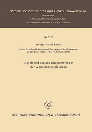 Digitale Und Analoge Losungsmethoden Der Warmeleitungsgleichung af Heinrich Kohne