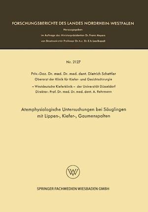 Atemphysiologische Untersuchungen Bei Sauglingen Mit Lippen-, Kiefer-, Gaumenspalten af Dietrich Schettler