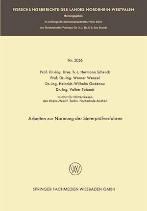 Arbeiten Zur Normung Der Sinterprufverfahren af Hermann Rudolf Schenck, Werner Wenzel, Heinrich-Wilhelm Gudenau