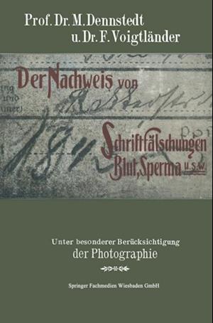 Der Nachweis von Schriftfalschungen, Blut, Sperma usw. af M. Dennstedt