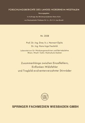 Zusammenhange zwischen Einzelfehlern, Einflanken-Walzfehler und Tragbild evolventenverzahnter Stirnrader af Herwart Opitz