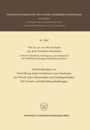 Untersuchungen zur Entwicklung eines Verfahrens zum Nachweis von Wand- bzw. Mauerdicke und Gefugeschaden bei Tunnel- und Schachtauskleidungen af Heinrich Baule