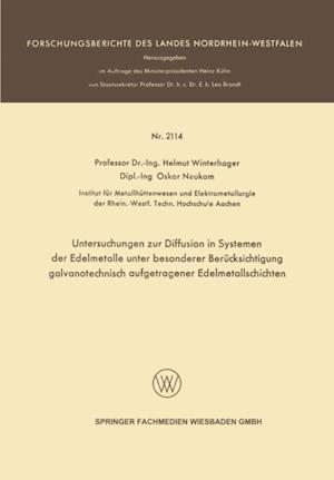 Untersuchungen zur Diffusion in Systemen der Edelmetalle unter besonderer Berucksichtigung galvanotechnisch aufgetragener Edelmetallschichten af Helmut Winterhager