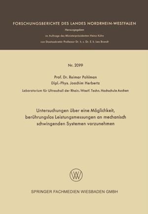 Untersuchungen uber eine Moglichkeit, beruhrungslos Leistungsmessungen an mechanisch schwingenden Systemen vorzunehmen af Reimar Pohlman, Joachim Herbertz