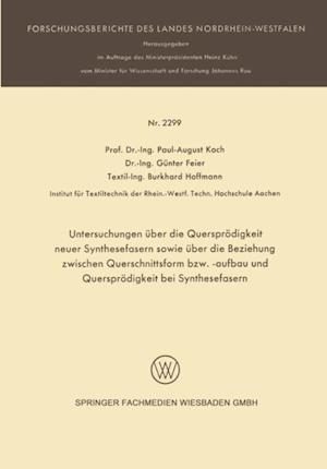 Untersuchungen uber die Quersprodigkeit neuer Synthesefasern sowie uber die Beziehung zwischen Querschnittsform bzw. -aufbau und Quersprodigkeit bei Synthesefasern af Paul-August Koch, Burkhard Hoffmann, Gunter Feier