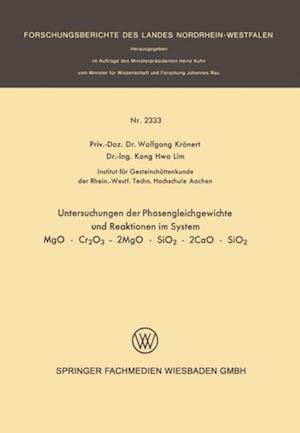 Untersuchung der Phasengleichgewichte und Reaktionen im System MgO * Cr2O3 - 2MgO * SiO2 - 2CaO * SiO2 af Wolfgang Kronert