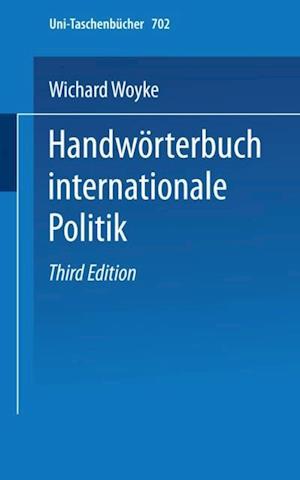 Handworterbuch Internationale Politik af Wichard Woyke