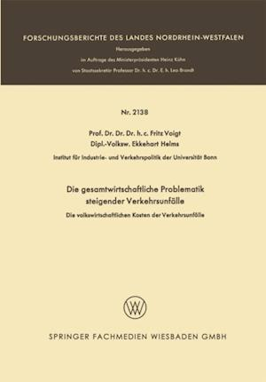 Die gesamtwirtschaftliche Problematik steigender Verkehrsunfalle af Fritz Voigt, Ekkehart Helms