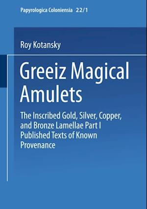 Greek Magical Amulets af Roy Kotansky