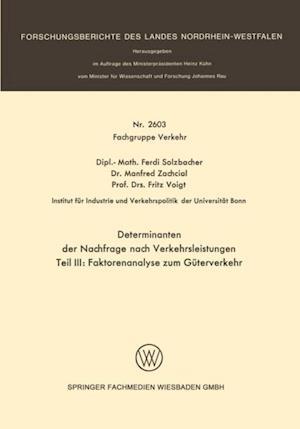 Determinanten der Nachfrage nach Verkehrsleistungen af Fritz Voigt, Manfred Zachcial, Ferdi Solzbacher