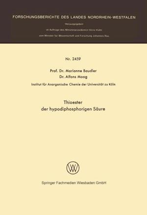 Thioester der hypodiphosphorigen Saure af Dr. Alfons Moog, Prof. Dr. Marianne Baudler