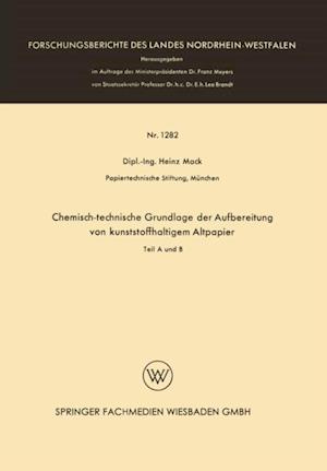 Chemisch-technische Grundlage der Aufbereitung von kunststoffhaltigem Altpapier af Heinz Mack