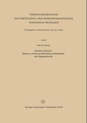 Calendula officinalis L. Studien zur Ernahrung, Blutenfullung und Rentabilitat der Drogengewinnung af Eduard Schratz