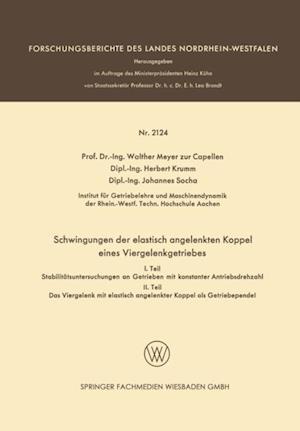 Schwingungen der elastisch angelenkten Koppel eines Viergelenkgetriebes af Herbert Krumm, Walther Meyer Zur Capellen, Johannes Socha