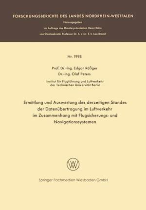 Ermittlung und Auswertung des derzeitigen Standes der Datenubertragung im Luftverkehr im Zusammenhang mit Flugsicherungs- und Navigationssystemen af Olaf Peters, Edgar Roger