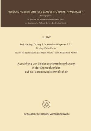 Auswirkung von Speisegewichtsschwankungen in der Krempelvorlage auf die Vorgarnungleichmaigkeit af Walther Wegener