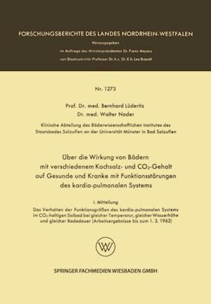 Uber die Wirkung von Badern mit verschiedenem Kochsalz- und CO2-Gehalt auf Gesunde und Kranke mit Funktionsstorungen des kardio-pulmonalen Systems af Bernhard Luderitz, Walter Noder