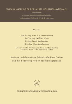 Statische und dynamische Schnittkrafte beim Drehen und ihre Bedeutung fur den Bearbeitungsproze af Wilfried Konig, Herwart Opitz, Bernd Blankenstein