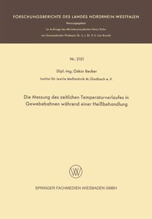Die Messung des zeitlichen Temperaturverlaufes in Gewebebahnen wahrend einer Heibehandlung af Oskar Becker