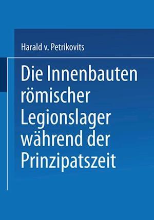 Die Innenbauten romischer Legionslager wahrend der Prinzipatszeit af Harald Petrikovits