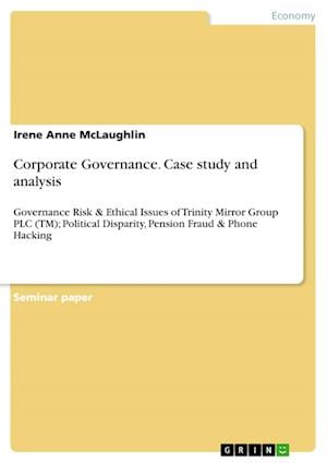 Corporate Governance. Case Study and Analysis af Irene Anne McLaughlin