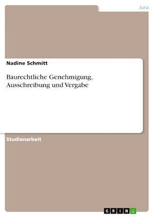Bog, paperback Baurechtliche Genehmigung, Ausschreibung Und Vergabe af Nadine Schmitt